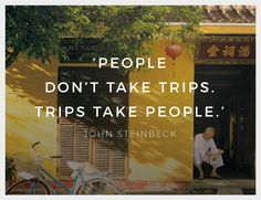 """Inspirational Quote of the week: """"People don't take trips, trips take people. Weekly Inspirational Quotes, Inspiring Quotes, Monday Inspiration, Quote Of The Week, June, Travel, Life Inspirational Quotes, Viajes, Inspring Quotes"""