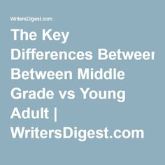 The Key Differences Between Middle Grade vs Young Adult | WritersDigest.com