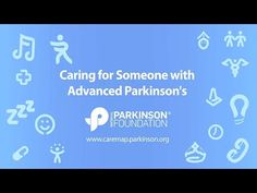 Caring For Someone With Advanced Parkinson's | National Parkinson Foundation CareMAP