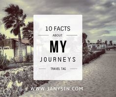 Janys in ...: TRAVEL TAG: 10 facts about my journeys