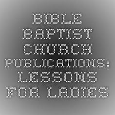 Check out the deal on Lessons for Ladies at Bible Baptist Church Publications Church Ministry, Ministry Ideas, Bridal Showers, Baby Showers, Small Group Bible Studies, God Forgives, Pastors Wife, Daughters Of The King, Christian Women