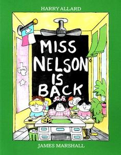 Miss Nelson is Back, written by Harry Allard, illustrated by James Marshall