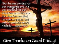 Find out (Short) Inspiring Good Friday Quotes and Sayings about the Cross of Jesus Christ With Images Happy Good Friday Wishes & Prayers To Everyone Good Friday Bible Verses, Good Friday Quotes Religious, Good Friday Quotes Jesus, Its Friday Quotes, Friday Meme, Good Friday Message, Friday Messages, Friday Wishes, Wishes Messages