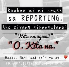 Bisaya Quotes, Tagalog Quotes, Quotable Quotes, Hugot, Funny Qoutes, Canteen, In My Feelings, Sadness, Laughing
