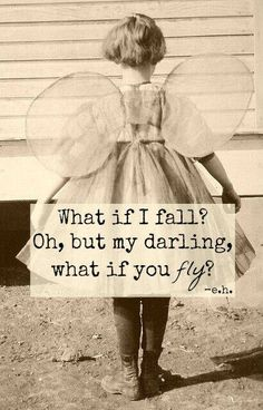 what if i fall oh but my darling what if you fly - a different picture but with this quote. Love it!