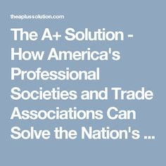 In I served as the researcher for this book and learned a lot about workforce development: The A+ Solution - How America's Professional Societies and Trade Associations Can Solve the Nation's Workforce Skills Crisis Trade Association, Resume, This Book, Learning, Studying, Teaching, Cv Design, Onderwijs
