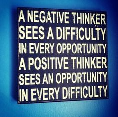 A negative thinker sees a difficulty in every opportunity #Positive #Thinker