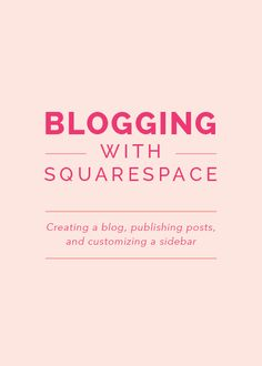 Today is the last post in this Friday series, and I'm ending it on a high  note by focusing on Blogging with Squarespace. I'm sharing the basics of  setting up a blog for your site, but I'll be covering much more information  about sidebars, archives, and post features in today's live Squarespace  webinar (as well as an exciting Elle & Company announcement). If you  haven't signed up yet, there's still time!Click here to register for the  webinar before 12pm EST today. If you can't make…