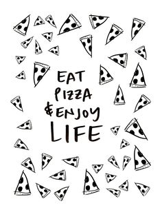 Printable Art, Wall Decor, Print, Gifts For Him, Gift For Her, Art Prints, Enjoy Life, Pizza, Wall Art Prints, Black And White, Food Print by SideSandwich on Etsy