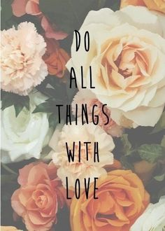 do+all+things+with+love+-+via+24.media.tumblr.com.jpg (386×540)