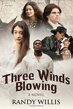 """""""Three Winds Blowing"""" by Randy Willis is an examination of Rev. Joseph Willis, who was the first non-Catholic to preach west of the Mississippi."""