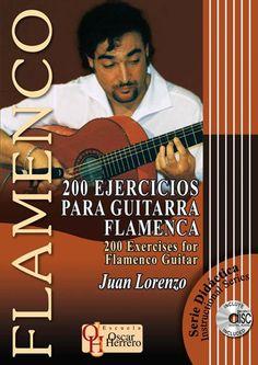 200 EJERCICIOS PARA GUITARRA FLAMENCA. (Juan Lorenzo) http://www.oscarherreroediciones.es/ Fundación Guitarra Flamenca. www.fundacionguitarraflamenca.com