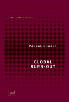 Pascal Chabot - Global Burn-out [PUF], en librairie le 9 janvier 2013