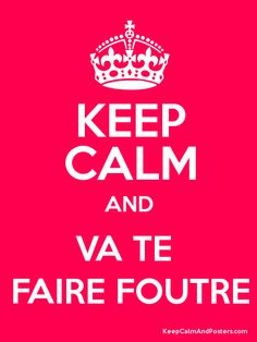 and vas te faire foutre! Bien sûr que non mon cher Amour ! Keep Calm Posters, Keep Calm Quotes, Keep Calm Signs, Funny Quotes, Life Quotes, Qoutes, Are You Serious, Poster Generator, Happy Nurses Week