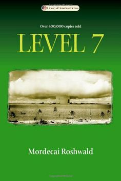 Level 7 (Library of American Fiction) by Mordecai Roshwald,http://www.amazon.com/dp/0299200647/ref=cm_sw_r_pi_dp_kJGUsb1YJ2JP2QFG