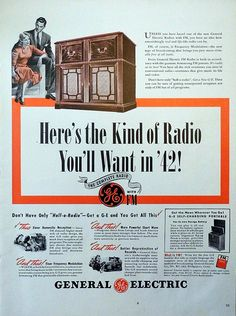 """Vintage Radio Advertising - General Electric, """"Here's the Kind of Radio You'll Want in '42"""", """"The Complete Radio with FM"""", Circa 1942."""
