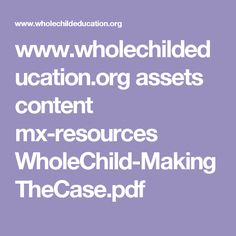 www.wholechildeducation.org assets content mx-resources WholeChild-MakingTheCase.pdf