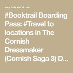 #Booktrail Boarding Pass: #Travel to locations in The Cornish Dressmaker (Cornish Saga 3) Destination: Fowey, Charlestown Author/Guide: Nicola Pryce #LiteraryTravelAgency #literarytravel