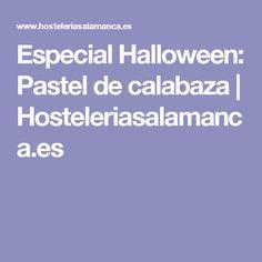 Especial Halloween: Pastel de calabaza | Hosteleriasalamanca.es