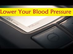 Lower Your Blood Pressure - Quick Natural Way To Lower Your Blood Pressure