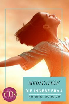 """Meditation Lässt dich wahrnehmen was IN dir ist. Höre die kostenfreie Meditation auf Soundcloud """"Die innere Frau"""" #yinprinzip #meditation Meditation, Happy Life, Spiritual, Tips, Woman, Zen"""