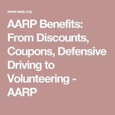 AARP Benefits: From Discounts, Coupons, Defensive Driving to Volunteering - AARP