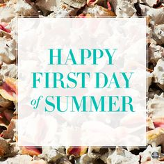 Happy First Day of Summer! It's finally here!