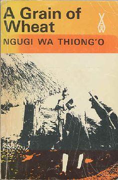 #ProgressiveBusinessPublications A Grain Of Wheat by Ngugi wa Thion'o