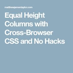 Equal Height Columns with Cross-Browser CSS and No Hacks