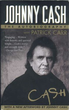 Johnny Cash--I love the way Johnny wrote this book! It's amazing to here his stories!!