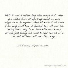 A million little things - Sleepless in Seattle - one my favorites.