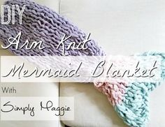 Arm Knit Mermaid blanket Free Pattern | SimplyMaggie.com