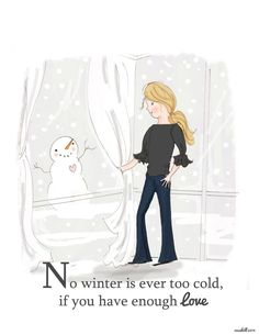 No winter is ever too cold, if you have enough love.