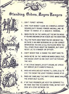 Standing Orders - Rogers Rangers  The basis for the US Army Ranger creed that exists today.