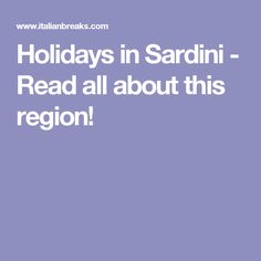 Holidays in Sardini - Read all about this region!