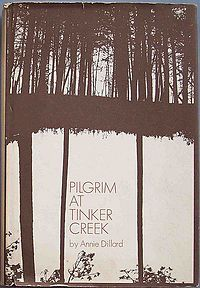 Pilgrim at Tinker Creek - Wikipedia, the free encyclopedia   Annie Dillard's description of the world she observes over the course of a year near her home in Virginia's Blue Ridge Mountains will make you want to run run run from the city to commune with nature, the universe and yourself.