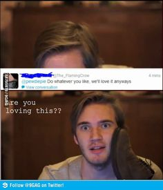 Check pewdiepie out on YouTube! One of the best gamers I know! So subscribe to become a bro today! You won't regret it!!!