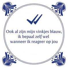 Ook al zijn mijn vinkjes blauw Jokes Quotes, Sad Quotes, Best Quotes, Inspirational Quotes, Qoutes, Motivational, Dutch Quotes, Funny Quotes About Life, Funny Life