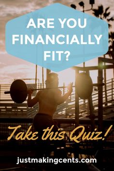 Do you know if you're financially fit? Take this quick 10 question quiz to see where you stand and what to do if you want to get fit.