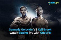 Gennady Golovkin VS Kell Brook – Watch boxing live with OneVPN