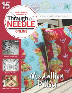 Through the Needle ONLINE Magazine from BERNINA – Issue #15  www.bernina.com