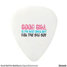 Good Girl For Bad Boy Polycarbonate Guitar Pick