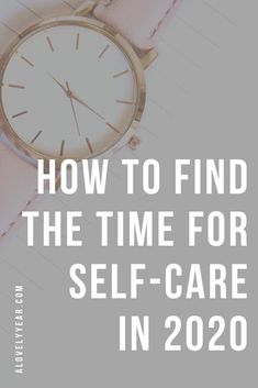 Need help finding the time for self-care? Here are 5 strategies that will help you find the time to fit self-care into your daily routine in 2020.