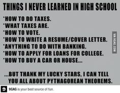 """You never learned it because you didn't take the """"un-cool"""" electives such as Accounting, Economics, Personal Financing, etc....."""