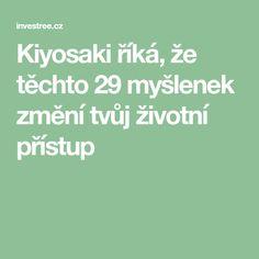 Kiyosaki říká, že těchto 29 myšlenek změní tvůj životní přístup Robert Kiyosaki