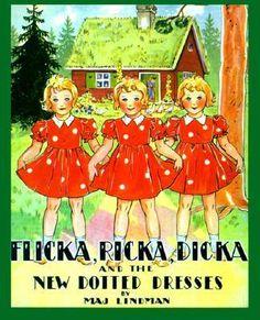Loved Flicka, Rick, and Dicka!  And Snip, Snap, Snur