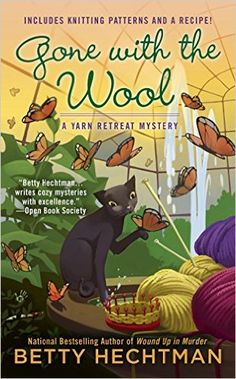 Gone With the Wool (Yarn Retreat Mystery, book by Betty Hechtman - book cover, description, publication history. I Love Books, Good Books, Books To Read, My Books, Reading Books, Best Mysteries, Cozy Mysteries, Murder Mysteries, Mystery Novels