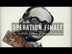 [PREVIEW] Operation Finale: The Capture & Trial of Adolf Eichmann - YouTube