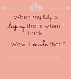 when my baby is sleeping.