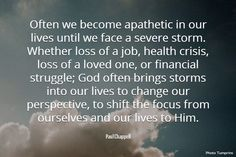 Paul Chappell Quote about facing storms in life and changing our focus